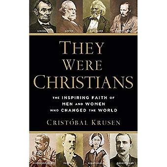 De var kristna: Inspirerande tro män och kvinnor som förändrade världen