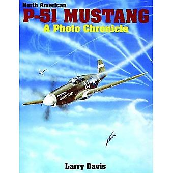 North American P-51 Mustang: A Photo Chronicle