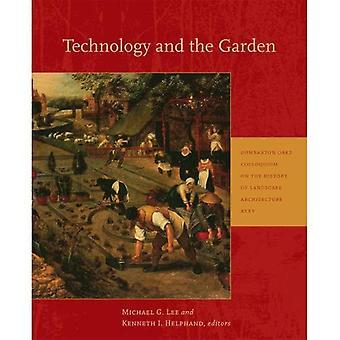 Technologie en de tuin (Dumbarton Oaks Colloquium serie in de geschiedenis van landschapsarchitectuur)