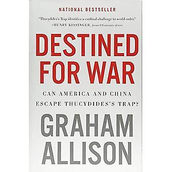 Avsett för kriget: kan Amerika och Kina fly Thukydidess Trap?