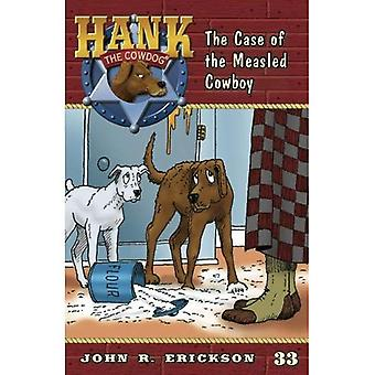 The Case of the Measled Cowboy (Hank the Cowdog