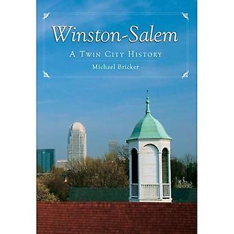 Winston-Salem: Uma história da cidade gêmea