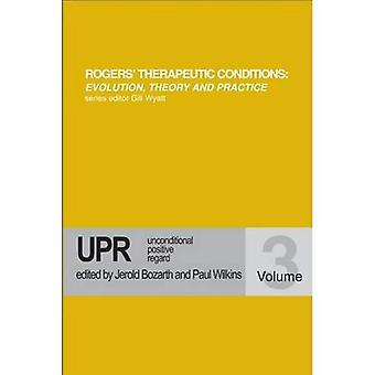 Unconditional Positive Regard (Rogers Therapeutic Conditions Evolution Theory & Practice)