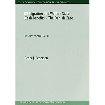 Immigration & Welfare State Cash Benefits - The Danish Case: Study Paper No. 33 (Rockwool Foundation Research Unit Study Paper)