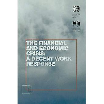 The Financial and Economic Crisis: A Decent Work Response