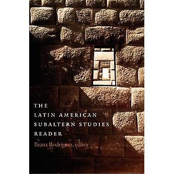 Die lateinamerikanische Subaltern Studies Reader von Ileana Rodriguez - 978
