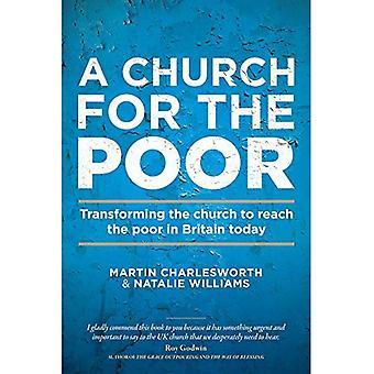 Une église pour les pauvres: transformation de l'église pour atteindre les pauvres en Grande-Bretagne aujourd'hui