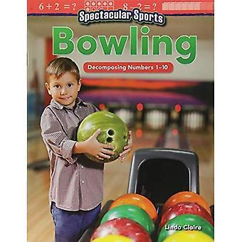 Sport spectaculaire: Bowling: décomposition des nombres 1-10 (maternelle) (lecteurs de mathématiques)