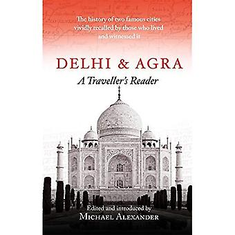 Delhi and Agra: A Traveller's Reader