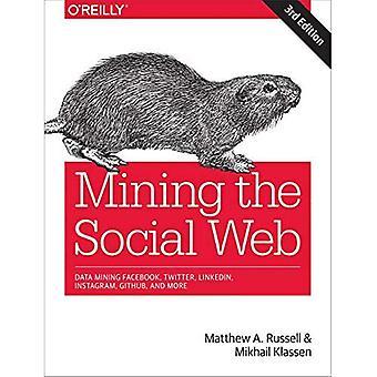 Mining the Social Web: Data Mining Facebook, Twitter, Linkedln, Google+, GitHub, and More