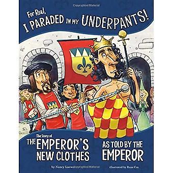 For Real, I Paraded in My� Underpants!: The Story of the Emperor's New Clothes as Told by the Emperor (Other Side of the Story)