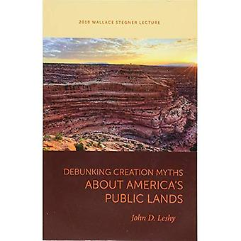Debunking Creation Myths about America's Public Lands (Wallace Stegner Lecture)