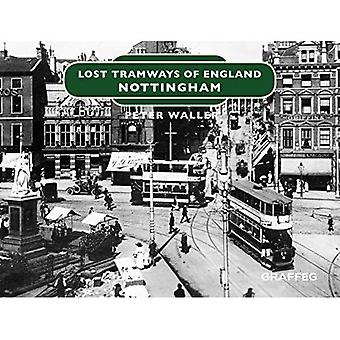 Lost Tramways of England: Nottingham (Lost Tramways of England)