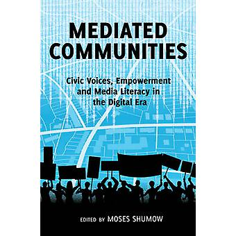 Mediated Communities by Moses Shumow