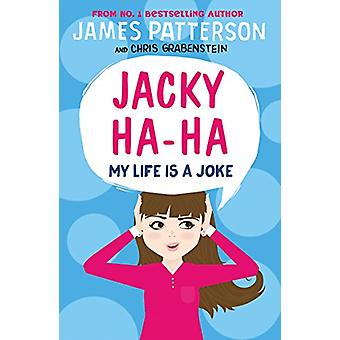 Jacky ha-ha - minha vida é uma piada - (Jacky ha-ha 2) por James Patterson-