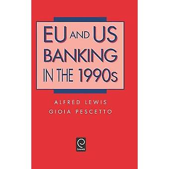 Eu and Us Banking in the 1990s by Lewis & Alfred