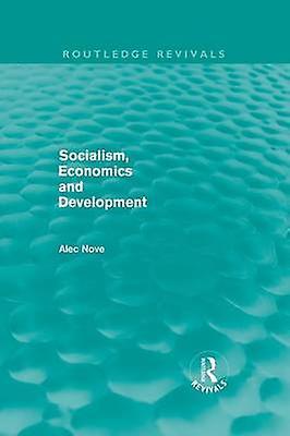 Socialism Economics and DevelopHommest Routledge Revivals by Nove & Alec