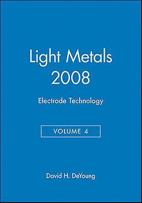 Light Metals 2008 Volume 4 by TMS