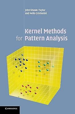 Kernel Methods for Pattern Analysis by ShaweTaylor & John