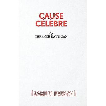 Cause Celebre by Rattigan & Terence Sir