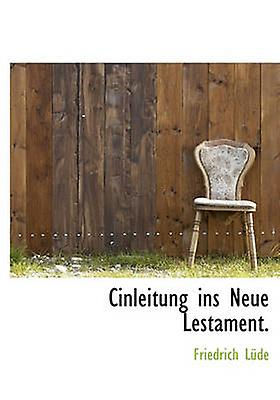 Cinleitung ins Neue Lestament. by Lde & Friedrich