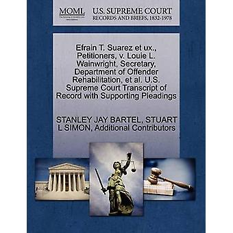 Efrain T. Suarez et ux. Petitioners v. Louie L. Wainwright Secretary Department of Offender Rehabilitation et al. U.S. Supreme Court Transcript of Record with Supporting Pleadings by BARTEL & STANLEY JAY
