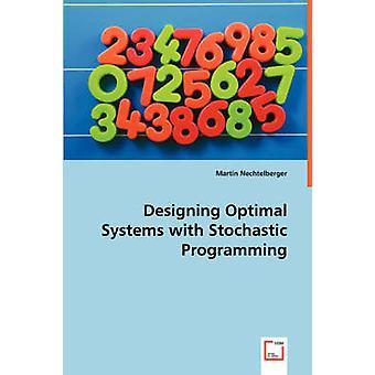 Designing optimaalinen Systems stokastinen ohjelmointi on Nechtelberger & Martin