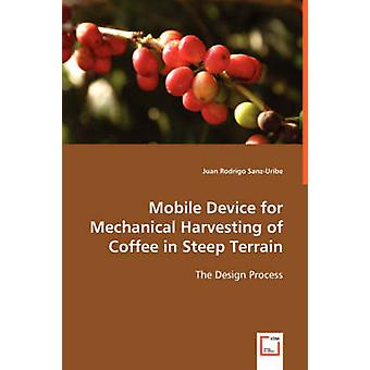 Mobile Device for Mechanical Harvesting of Coffee in Steep Terrain by SanzUribe & Juan Rodrigo