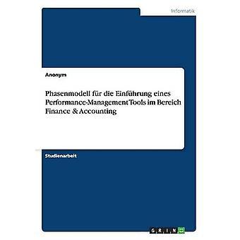 Phasenmodell fr Die Einfhrung Eines PerformanceManagement-Tools Im Bereich Finance Accounting von Anonym