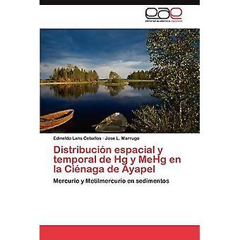 DISTRIBUCION Espacial y Temporal de Hg y Mehg En La Cienaga de Ayapel von Lans Ceballos & Edineldo