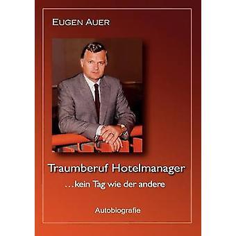 Traumberuf Manager... Kein etiqueta Wie Der Andere por Auer y Eugen