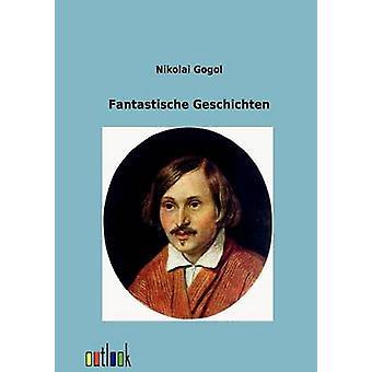Fantastische Geschichten by Gogol & Nikolai