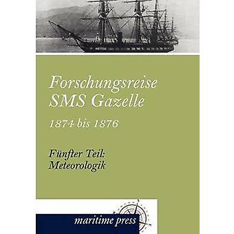 Forschungsreise SMS Gazelle 1874 bis 1876 by ReichsMarineAmt