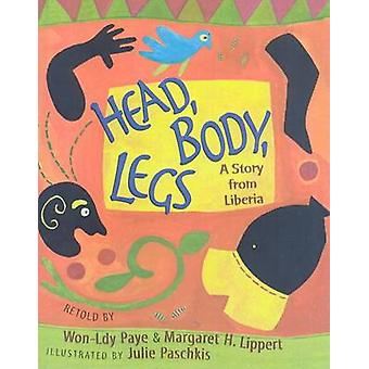 Head - Body - Legs - A Story from Liberia by Won-Ldy Paye - Margaret H