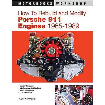 How to Rebuild and Modify Porsche 911 Engines 1966-1989 by Wayne Demp