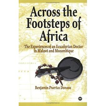 Across the Footsteps of Africa - The Experiences of an Ecuadorian Doct