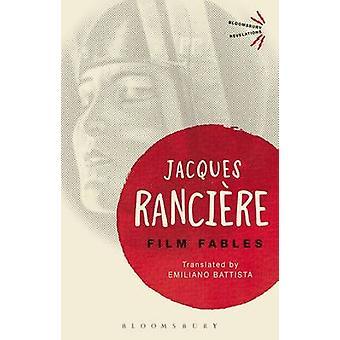 Film Fables by Jacques Ranciere - 9781474270809 Book