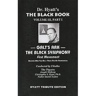 Black Book - v. III - Pt. I - Galt's Ark - The Black Symphony - First M
