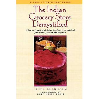 Indian Grocery Store Demystified by L Bladholm - 9781580631433 Book