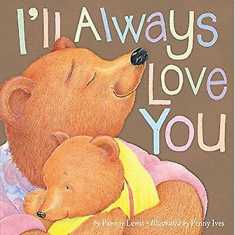 I'll Always Love You by Paeony Lewis - Penny Ives - 9781589254411 Book