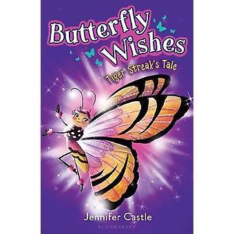 Butterfly Wishes 2 - Tiger Streak's Tale by Jennifer Castle - 97816811