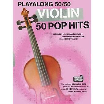 Playalong 50/50 - Violin - 50 Pop Hits - 9781783052417 Book