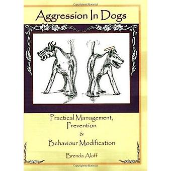 Aggression in Dogs - Practical Management - Prevention and Behavior Mo