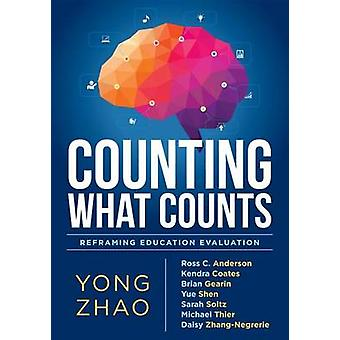 Counting What Counts - Reframing Education Outcomes by Yong Zhao - Yon