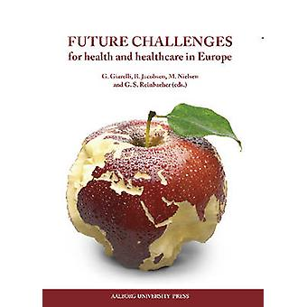 Future Challenges - For Health and Healthcare in Europe by M. Nielsen