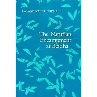 Excavations at Beidha - The Natufian Encampment at Beidha - v. 1 by Bri