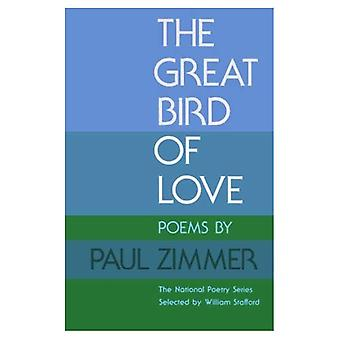 The Great Bird of Love: Poems (National Poetry)