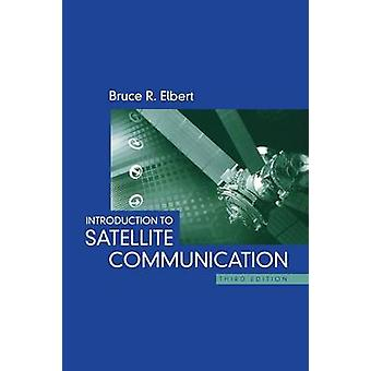 Introduction to Satellite Communications by Bruce R. Elbert