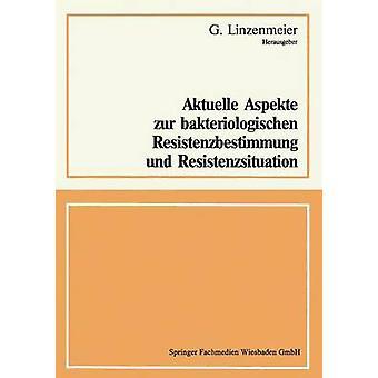 Aktuelle Aspekte zur bakteriologischen Resistenzbestimmung und Resistenzsituation by Linzenmeier & G.