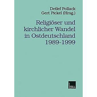 Religiser und kirchlicher Wandel en Ostdeutschland 19891999 por Pollack & Detlef